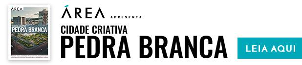 ÁREA apresenta: Cidade Criativa PEDRA BRANCA | Leia aqui